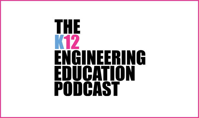 The K12 Engineering Education Podcast on the New York City Podcast Network