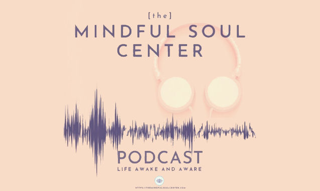 [the] Mindful Soul Center on the New York City Podcast Network
