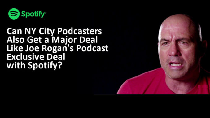 Joe Rogan's Podcast Gets 100 Million Dollar Deal With Podcast By End of 2020   New York City Podcast Network
