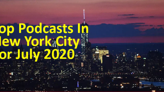 The 10 Most Popular Podcasts In New York City in Fall 2020   New York City Podcast Network
