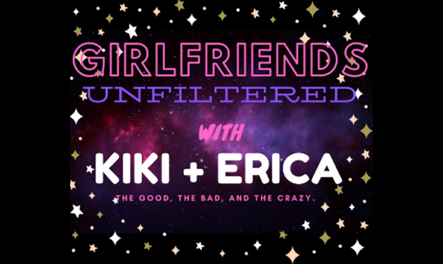 Girlfriends Unfiltered Podcast with Kiki and Erica on the New York City Podcast Network