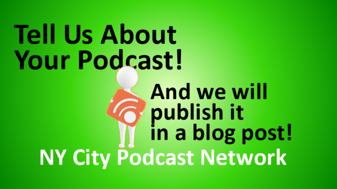 Podcasters can now submit blog posts of their podcasts to our New York City Podcast Audience   New York City Podcast Network
