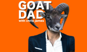 Goat Dad Podcast with Chris James on the New York City Podcast Network
