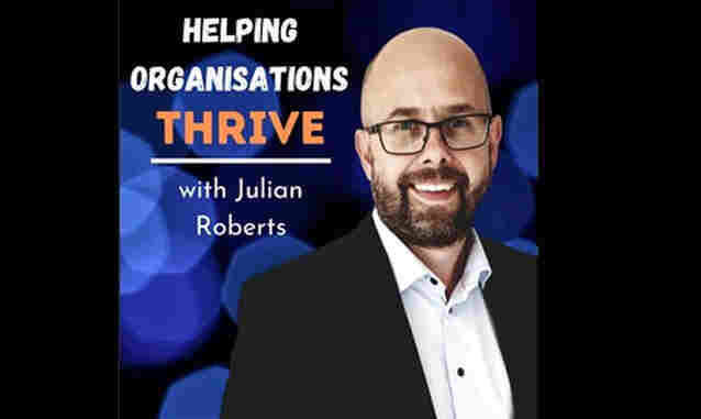 Helping organisations thrive with Julian Roberts on the New York City Podcast Network