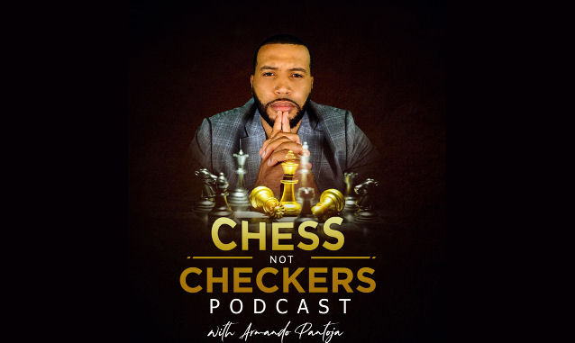 Chess, not Checkers Podcast with Armando Pantoja on the New York City Podcast Network