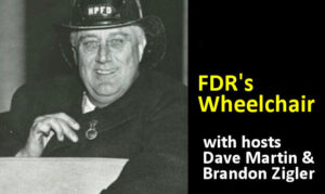 FDRs Wheelchair on the New York City Podcast Network