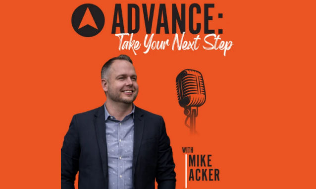 ADVANCE: Take Your Next Step with Mike Acker on the New York City Podcast Network