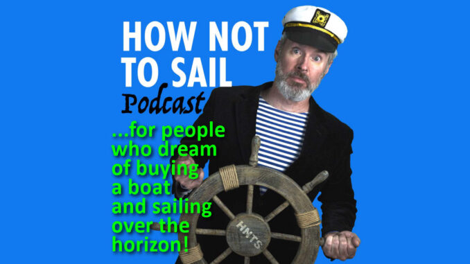 How Not To Sail Podcast…for people who dream of buying a boat and sailing over the horizon   New York City Podcast Network