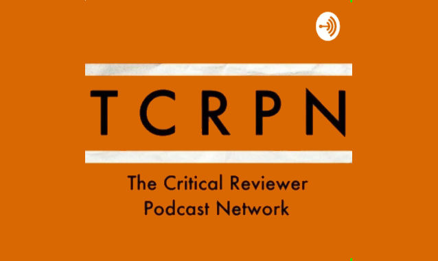 TCRPN – The Critical Reviewer Podcast Network on the New York City Podcast Network