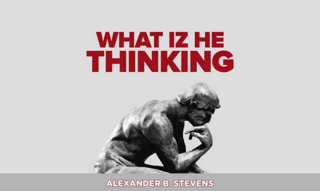 What Iz He Thinking By Alexander B. Stevens on the New York City Podcast Network