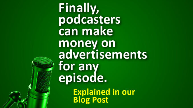 A new way for podcasters to finally make money with their podcasts