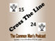 Cross The Line 1524, The Common Man's Podcast on the New York City Podcast Network