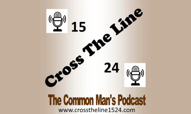 Cross The Line 1524, The Common Man's Podcast crosstheline1524 on the New York City Podcast Network